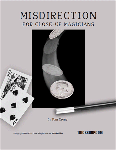 Misdirection for Close-up Magicians
